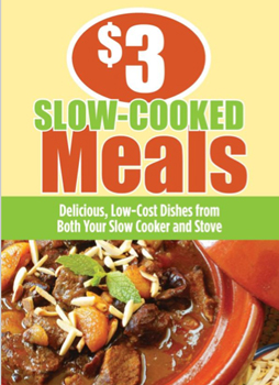 3 Dollar Slow Cooked Meals One Cent Book