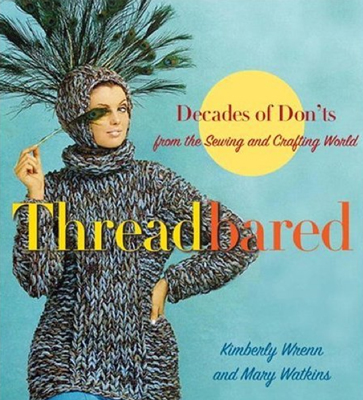 One Cent Books | Threadbared: Decades of Don'ts from the Sewing and Crafting World