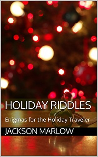 Holiday Riddles: Enigmas for the Holiday Traveler